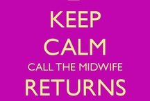 Call the Midwife!  / by Beth Kelley