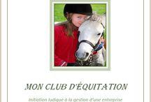 Mon club d'équitation / Simulation de gestion d'un club d'équitation, par l'Association Carpe Diem