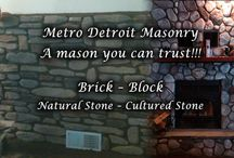 A mason you can trust!!! / We don't believe in saying bad things about our competition, but it's important that you hire a mason company or worker that does the job the way they say during the sales pitch. / by Metro Detroit