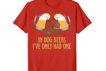 In Dog Beers I've Only Had One / This board is for all people who loves dog and beer.
