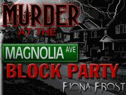 Murder at the Magnolia Avenue Block Party - Murder Mystery Party / A block party murder mystery game for 8-14 guests - 8 required and 6 optional.  This modern time murder mystery is set at a block party on Magnolia Avenue. Choose to host this intriguing murder mystery party game if you are up for loads of blackmail, deceit, intertwining relationships and murder - all packaged in a fun neighborhood block party murder mystery party!