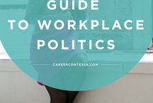 """Workplace Politics / """"Office politics"""" are the strategies that people play to gain advantage, personally or for a cause they support. The term often has a negative connotation, in that it refers to strategies people use to seek advantage at the expense of others or the greater good."""
