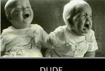 makes me laugh ...haha
