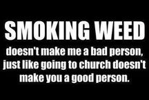 Weed is not so bad! / It's not bad stuff.. get over it!