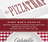 The Pizza Trap / The Pizza Trap, by Gabrielle Welch Every Mom's Guide to Breaking Children's Dangerous Food Addictions, Ending Mealtime Battles and Building Healthy Habits For Life  ISBN: 978-0-9859069-0-0
