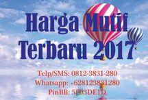 Harga Mutif Terbaru 2017 / Harga Mutif Terbaru 2017  mutif terkini 2017  Telp/SMS: 0812-3831-280 Whatsapp: +628123831280 PinBB: 5F03DE1D