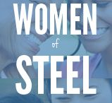 Women of Steel / Who is your #WomenOfSteel? This year, nominate someone who you think is a true Woman of Steel - with grit, determination and strength, inside and out. We'll do the rest.  For more information, visit: http://www.worldosteoporosisday.org/women-steel