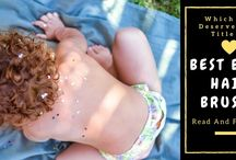 Which One Deserves The Title Of The Best Baby Hair Brush? Read And Find Out!