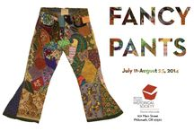 """Fancy Pants / Inspiration for and inspired by an exhibition called """"Fancy Pants"""" at Benton County Museum  July 11-August 23, 2014"""