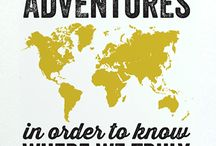 Travel / Exploration, adventures and wonder.