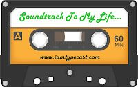 Soundtrack To My Life | I Am Typecast / A collection of people's musical memories.