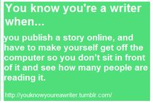 ***You Know When You're A Writer When***