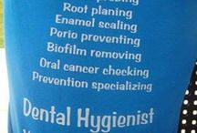 Dental Hygiene / All about the hygienist. Helps keep the team clean!