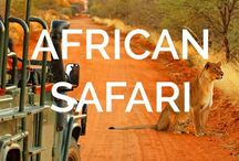 Africa Travel / Where to go and what to see in Africa!