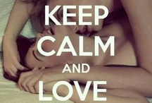 Keep Calm & .... / by Katie S