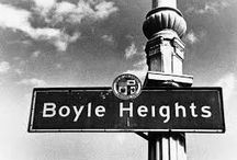 Boyle Heights / The sights of a vibrant community  / by Lenore Lowen
