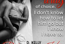 Releasing Kate Teasers / Teasers from the book Releasing Kate by D. Kelly it's book two in The Acceptance Series.  http://www.dkellyauthor.com/releasing-kate-book-two/