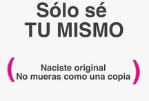 Se tu mism@!!! / Be Yourself!!!