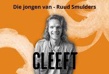 Die jongen van - Ruud Smulders / Ruud Smulders schrijft tweewekelijks een column voor CLEEFT.