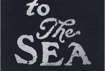To The Sea  / by Mary McDole