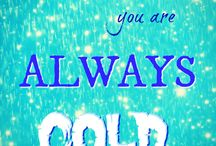 Always Cold / For people who can relate to always being cold.  / by Jennifer Soltys