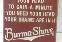 """Burma Shave Signs / Iconic outdoor advertising - these poems lined our highways for years. Today, any type of small advertising signs in succession (such as in a new home community) are called by the affectionate name """"Burma Shave signs."""""""