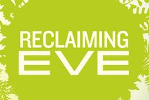 Reclaiming Eve / Inferior. Second-best. Marginalized. Every daughter of Eve faces an identity crisis at some time in her life. And many wonder where they fit in on a regular basis. Authors Suzanne Burden, Carla Sunberg and Jamie Wright set out to discover what the Bible says about every woman's identity. What they uncovered is a scriptural blueprint for both women and men that sets them free to serve Christ together as full partners in building God's kingdom.  Become a woman chosen to beautifully reflect Christ. / by Beacon Hill Press