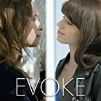 EVOKE (2018) Short–14 min. – Short | Comedy | Drama /  Written & Directed By: Asia LeMasters     Stars:  Jessica Lynn Parsons Katie Owsley      Despite how pure love can be, relationships don't always end so perfectly. The evolution of Hailey and Emma's relationship is shown through flashbacks as the girls reminisce better times together. After their relationship ends, Hailey desperately goes to a great length to be with Emma again.