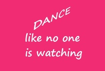 Dance like no one is watching / by April Persall