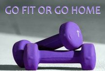 ╭⊰• GO FIT or GO HOME •⊱╮ / ... your body is a reflection of your lifestyle!