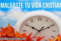 No Malgaste Tu Vida Cristiana