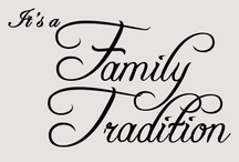 Family Tradition's Old & New / It's the little things that we do each that bring joy to my heart <3 / by Michelle Dunham