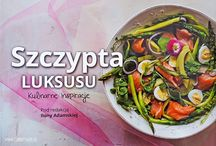 Szczypta Luksusu kulinarne inspiracje :D