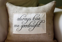Pillow Talk... / by Roxanna Ponton