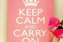 Keep Calm... / by Erica Mason