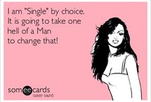 Single is a Choice!! / by Jamie Kimrey
