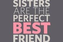 Sisters! / by Maggie Elizabeth
