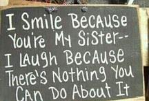 Sister Sister! / by Leann Kelly