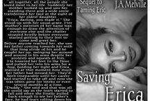 Saving Erica. The sequel to Taming Eric. / Finally Erica's story. This is from the bonus material at the end of Taming Eric. It is a spin off novel for Erica and is set 15 years later than Eric's story.