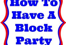 Block Party  / Great ideas for planning a block party.  Games, decorations, food, invitations...