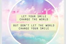 Keep smiling / Positive thoughts