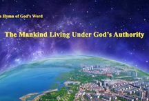 """The Hymn of God's Word """"The Mankind Living Under God's Authority""""   The Church of Almighty God"""
