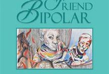 """My Friend Bipolar / Journey with my now published book """"My Friend Bipolar"""""""