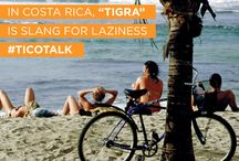 Tico Talk / by Visit Costa Rica