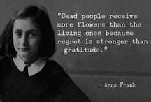 Denk aan alle schoonheid die je nog steeds omringt en wees gelukkig. Anne Frank