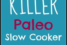 Paleo / Healthy Slow Cooker Foods