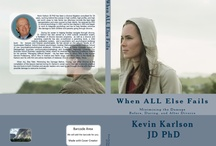 When ALL Else Fails Minimizing the Damage Before During and After Divorce / An insider's view of the  process of the divorce with tips and tools before during and after divorce by one of the most knowledgeable and experienced experts in the field. / by Kevin Karlson