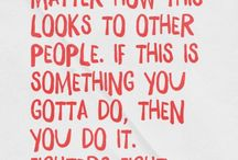 Inspirational quotes / What inspires us! Quotes and people