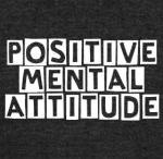 Postive Mental Attitude