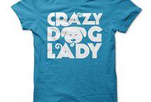 Crazy Dog Lady Stuff